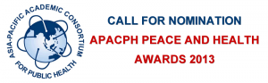 Call for Nomination for APACPH Peace and Health Awards 2013
